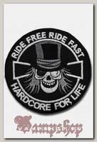 Термонашивка Ride free ride fast hardcore for life